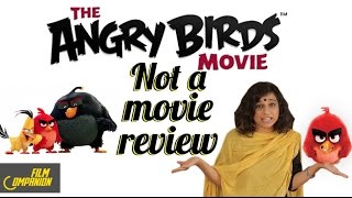 The Angry Birds | Not A Movie Review | Sucharita Tyagi