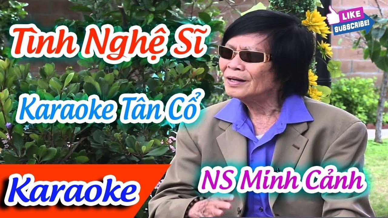 Tình Nghệ Sĩ Karaoke Tân Cổ | Karaoke Tân Cổ Tình Nghệ Sĩ | Minh Cảnh Karaoke ✔