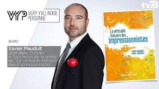 VYP – avec Xavier Mauduit, Journaliste, Ecrivain
