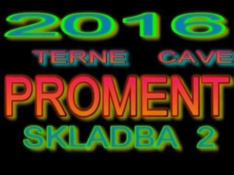 TERNE CAVE PROMENT 2016 SKLADBA 2