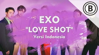 EXO - LOVE SHOT (Versi Indonesia - Bmen#406)
