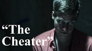 """The Cheater"" - Short Film"