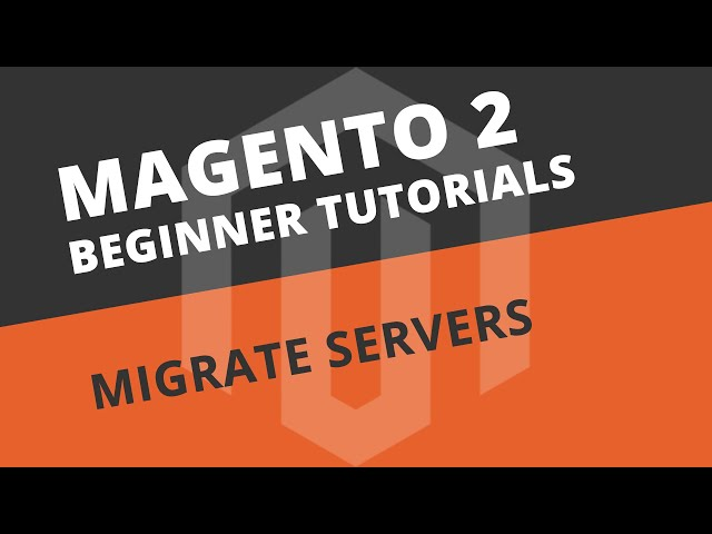 Migrate Magento to another server - Magento 2 Tutorial