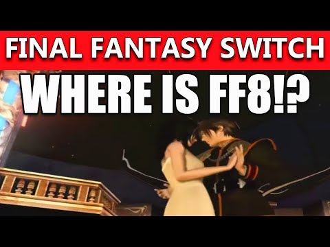 Why Is Final Fantasy 8 Neglected By Square? FF Ports Coming To Switch - Guess Which Is Missing!