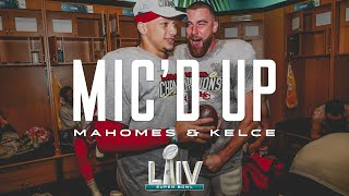 Patrick Mahomes & Travis Kelce Mic'd Up in Super Bowl LIV | 49ers vs. Chiefs