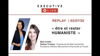 Executive LIVE (2/7) - Etre et rester HUMANISTE - avec Solenn Thomas