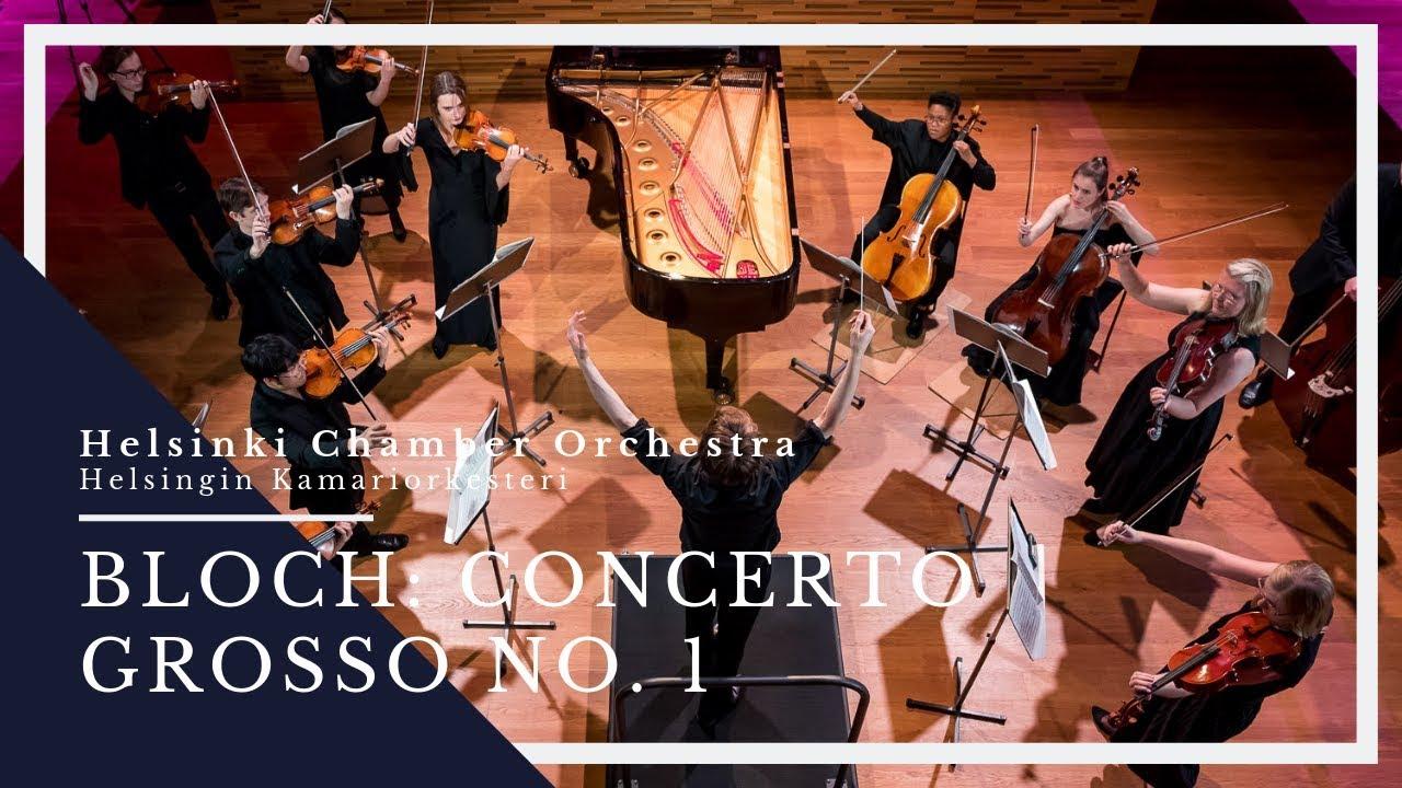 Bloch: Concerto Grosso No. 1 / Helsinki Chamber Orchestra · Trailer