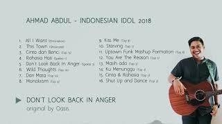 LAGU Full Album Ahmad Abdul IDOL Indonesian Idol 2018 AMAZING