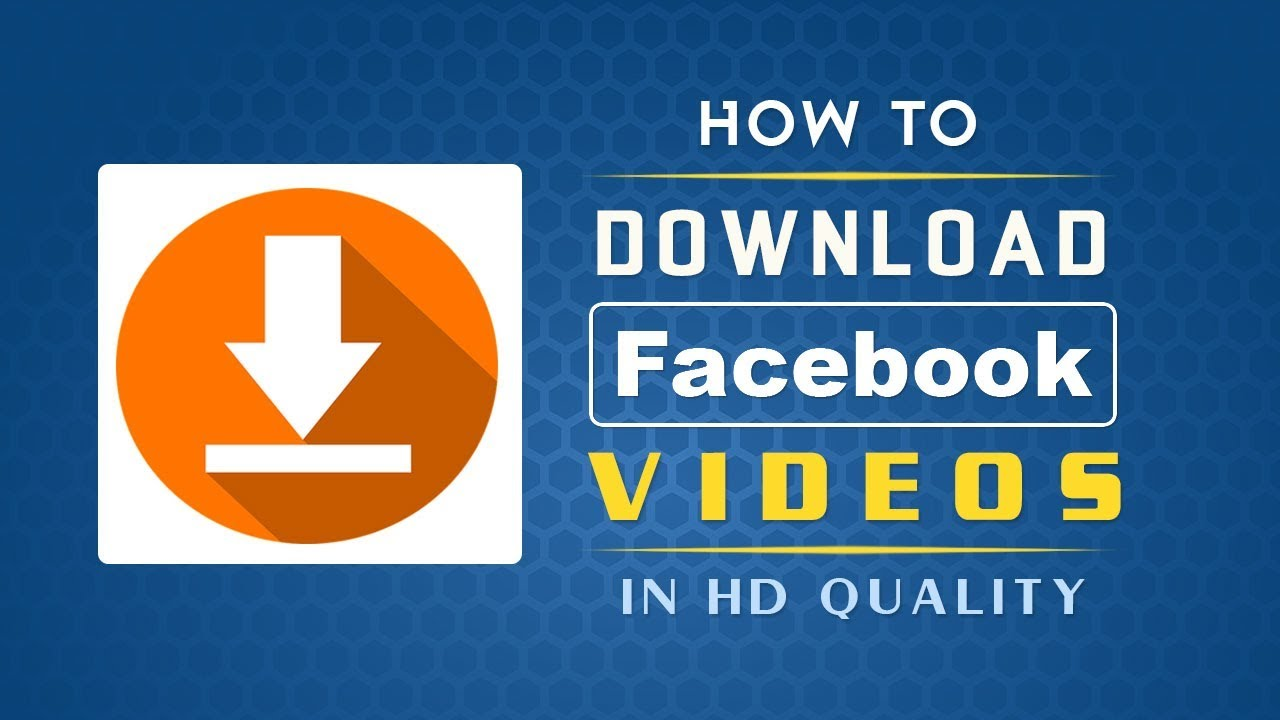 How To Download Facebook Videos in HD Quality - YouTube