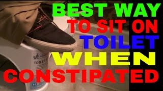 BEST WAY TO SIT ON TOILET WHEN CONSTIPATED - HERE'S THE TRICK