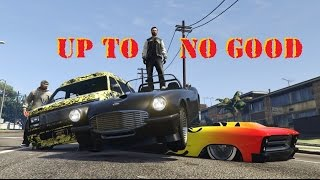 Up To No Good - GTA Online