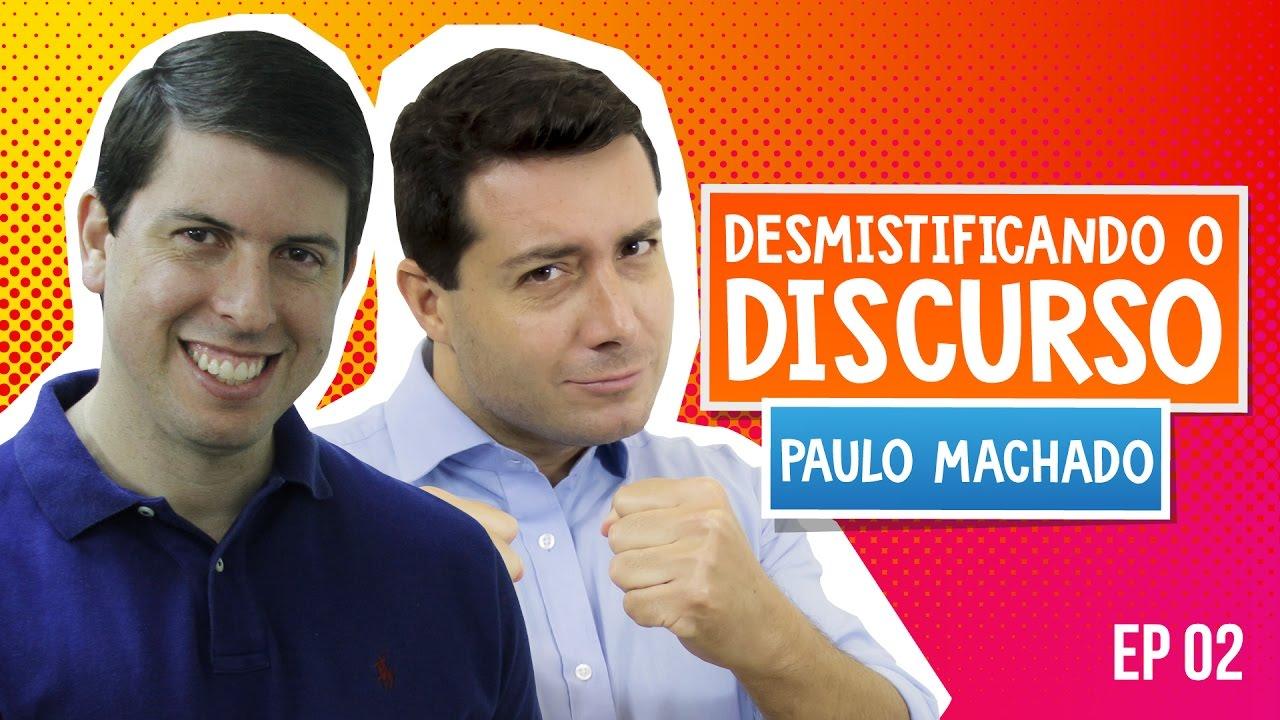 Desmistificando O Discurso 02 Paulo Machado