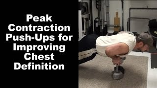Carve definition in your chest with Peak Contraction Push-Ups...a killer bodyweight pec exercise