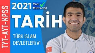 0'DAN TARİH - Türk İslam Devletleri #1 | 2021 Müfredatına Uygun!