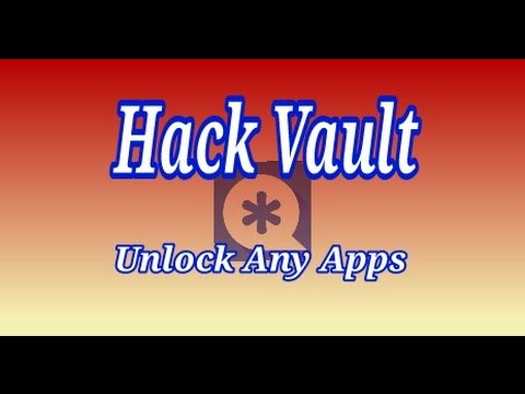 How to Hack Vault, Unlock Any Apps