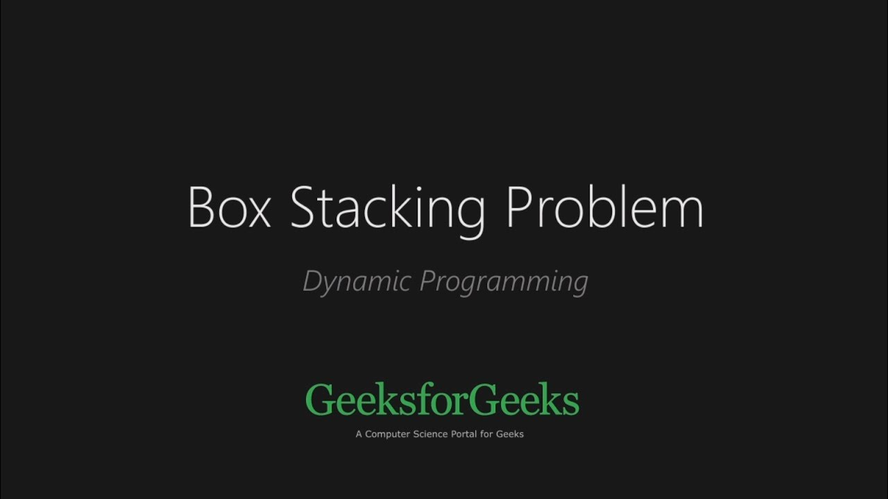 Box Stacking Problem   DP-22 - GeeksforGeeks