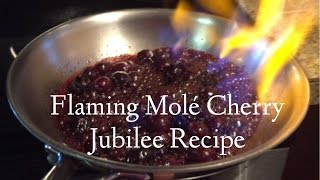 Flaming Molé Cherry Jubilee Recipe