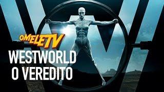 Westworld - O Veredito | OmeleTV
