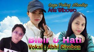 Download Lagu Bibir Dan Hati - Top Music Arie Wibowo (Cover By Abhi Cirebon) mp3