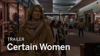 CERTAIN WOMEN Trailer | New Release 2017