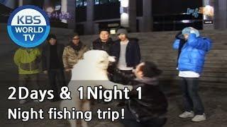 (34)2 Days and 1 Night Season 1 | 1박 2일 시즌 1 - Night fishing trip!