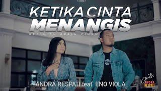 KETIKA CINTA MENANGIS - Andra Respati feat. Eno Viola (Official MV)