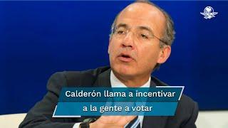 El expresidente de México expresó ante el sector privado que hay que ser muy cuidadosos e incentivar a la gente a que salga a votar