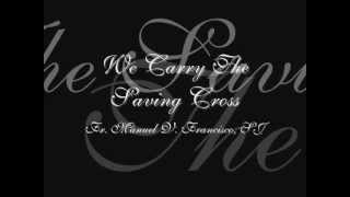 Way Of The Cross We Carry The Saving Cross Lyrics