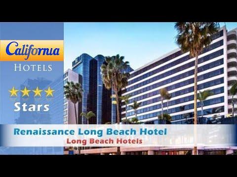Renaissance Long Beach Hotel, A Marriott Luxury & Lifestyle Hotel, Long Beach Hotels - California