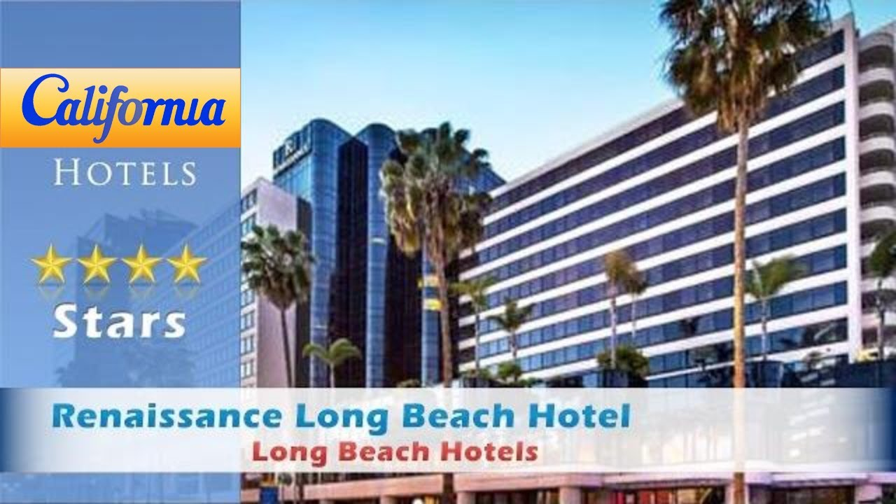 Renaissance Long Beach Hotel A Marriott Luxury Lifestyle Hotels California