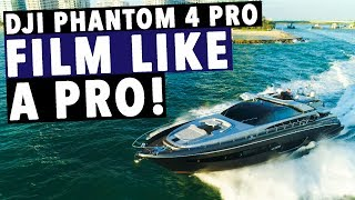 DJI Phantom 4 PRO TIPS! FILM LIKE A PRO!