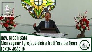Igreja, videira frutífera de Deus   Rev. Nisan Baía   IPBV