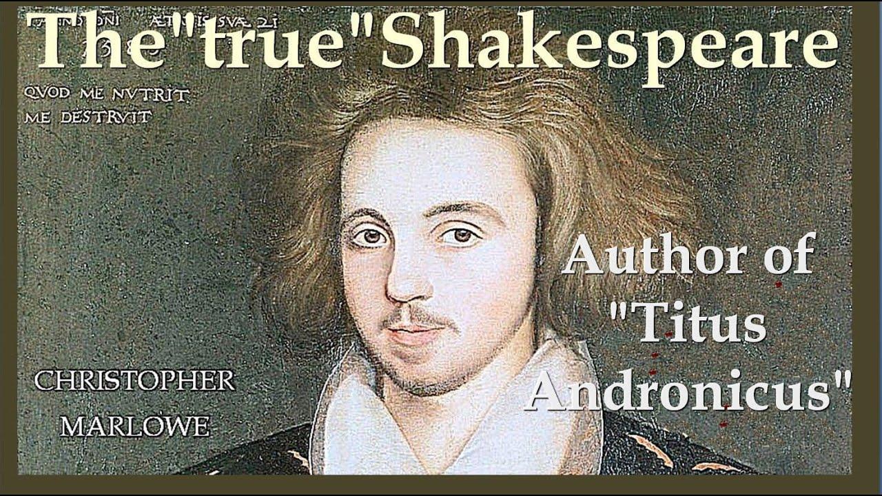 "The ""true"" Shakespeare: Christopher Marlowe"