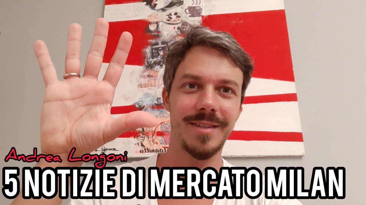 5 NOTIZIE DI MERCATO MILAN! - Andrea Longoni - Milan Hello #acmilan #calciomercato #milan