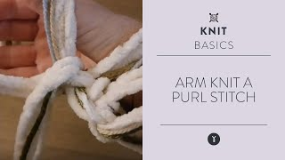 Arm Knit a Purl Stitch