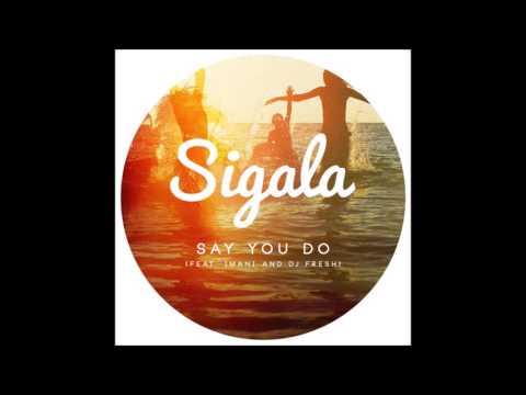 Sigala - Say You Do