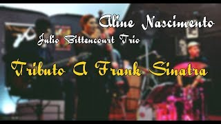 Baixar Tributo a Frank Sinatra - Aline Nascimento e Julio Bittencourt Trio