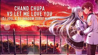 Chand Chupa vs Let Me Love You DJ Joel & DJ Shadow Dubai Mashup