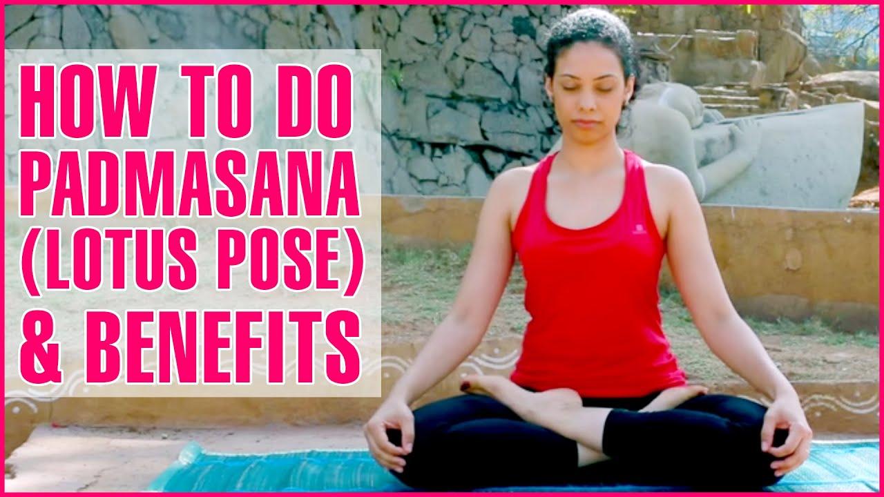 How To Do PADMASANA LOTUS POSE YOGA Its Benefits