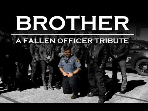 (Fallen Officer Tribute) Brother - Chase Curl