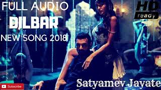 Full audio DILBAR new version song 2018