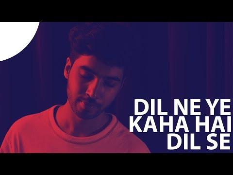 Dil Ne Yeh Kaha Hai Dil Se I Unplugged...
