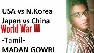 World War 3 explained | Tamil | WW-III | Madan Gowri | Top Indian Vlogger | Best Indian Vlogger