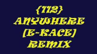 ((E-KACE))-112 ANYWHERE REMIX