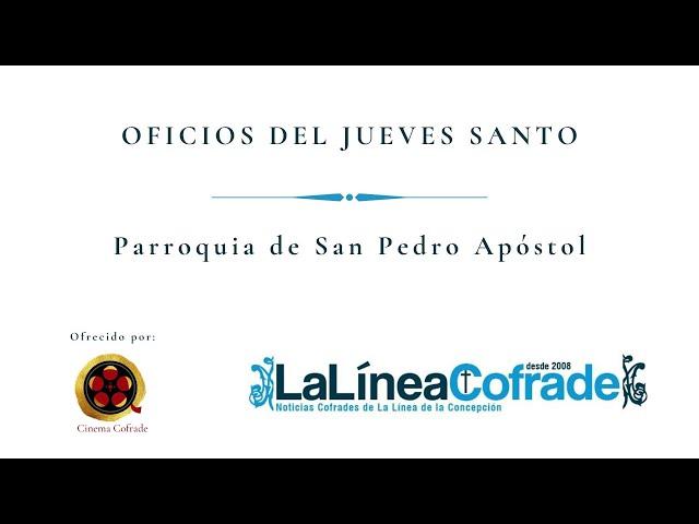 [OFICIOS DEL JUEVES SANTO] Parroquia de San Pedro Apóstol.