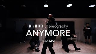 Anymore - ELLA MAI | Minky Jung Choreography Video