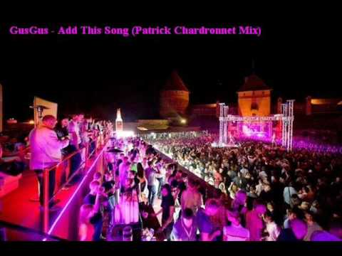 GusGus  Add This Song Patrick Chardronnet Mix