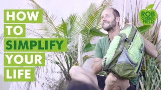Rob Greenfield on H๐w To Simplify Your Life!