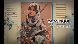 [5.77 MB] YA ASYIQOL - COVER BY ILFI ZAKIAH (OFFICIAL)