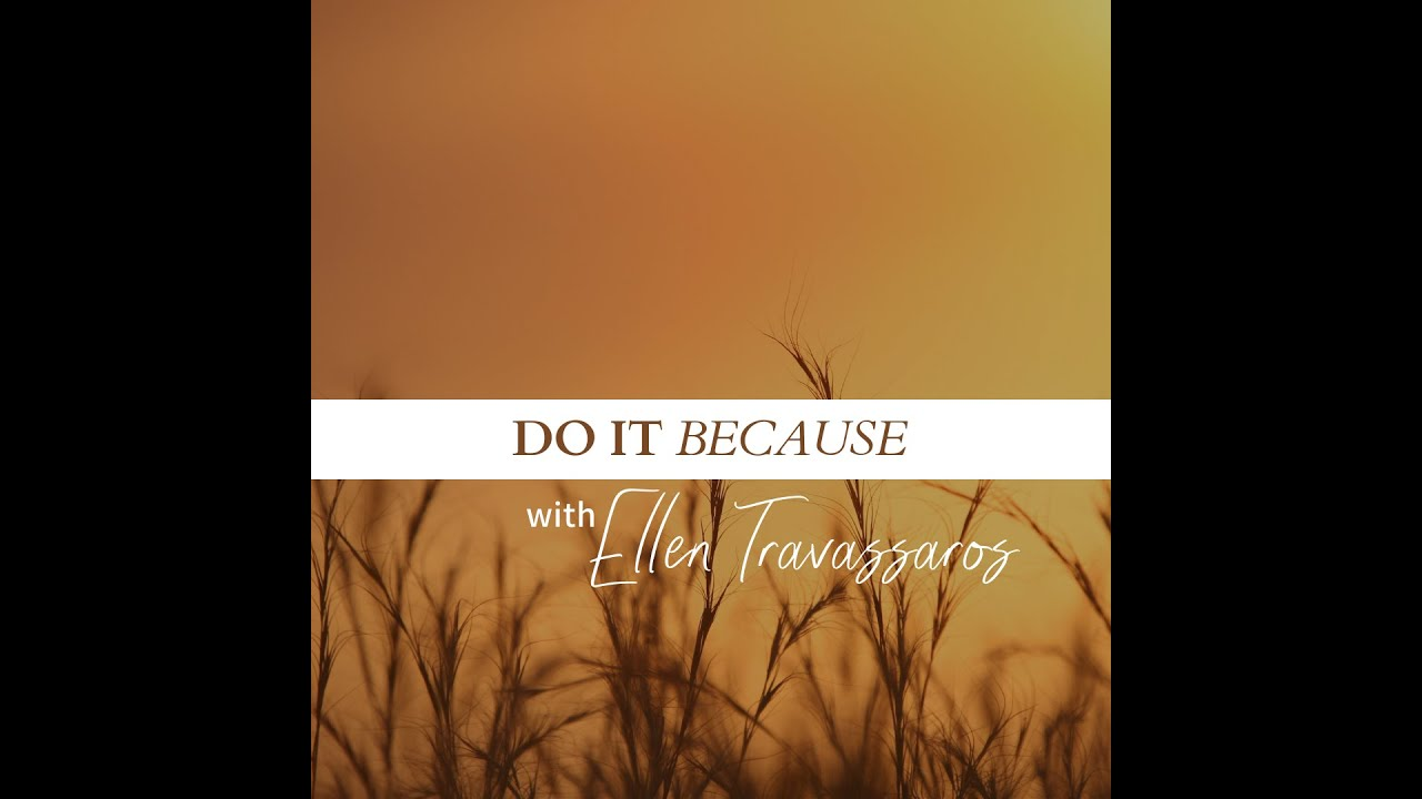 Unsolicited Coaching Riffs ~ Do It 'Because'.